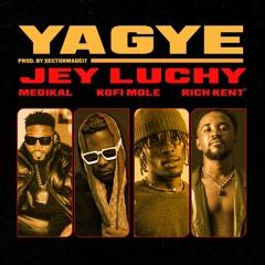 Yagye (feat. Medikal, Kofi Mole & Rich Kent)