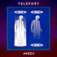 MIZZA - Teleport