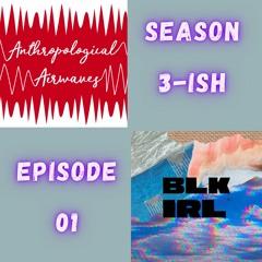 S03-ish E01 (Crossover): BLK IRL