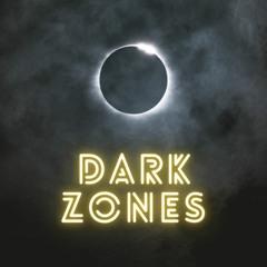 Dark Zones