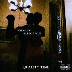 Quality Time (Ft. Alleon Rose)