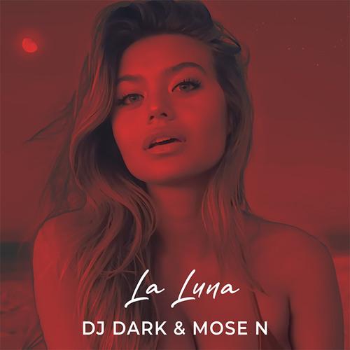 Dj Dark & Mose N - La Luna (Radio Edit)