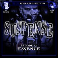 Episode 12: 'Essence'