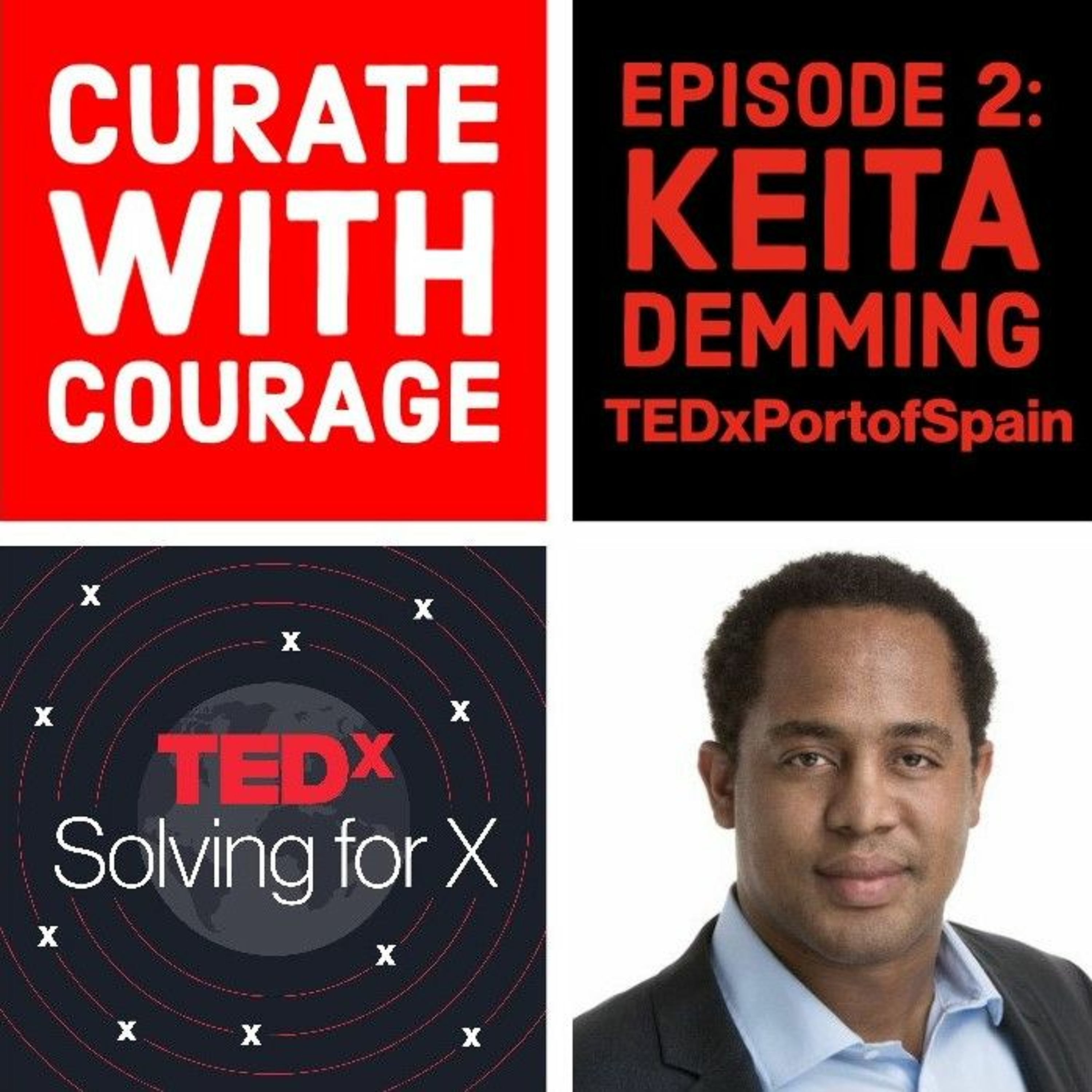Curate with Courage — Keita Demming, TEDxPortofSpain