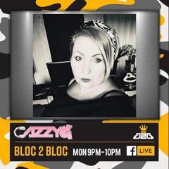 Cazzy G - Bloc2Bloc Debut Set April 2021