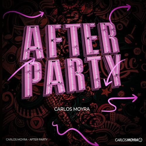 CARLOS MOYRA - AFTER PARTY