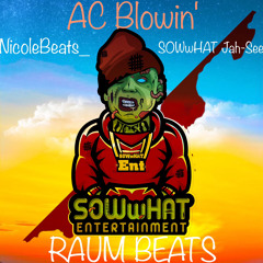 AC blowin ft Nicolebeats produced by Raum Beats