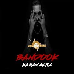 Spin Singh x Karan Aujla - Bandook