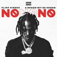 No No No (feat. A Boogie Wit Da Hoodie)