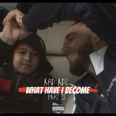 Ard Adz - What Have I Become 2 (Official Audio)