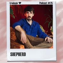 trndmsk Podcast #75 - Shepherd