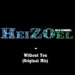 [PREMIERE] Heizöl - Without You ( Original Mix )
