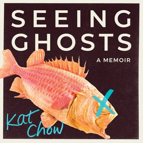 Seeing Ghosts by Kat Chow Read by Author - Audiobook Excerpt