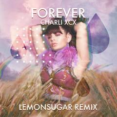 Charli XCX - forever (LEMONSUGAR Remix)