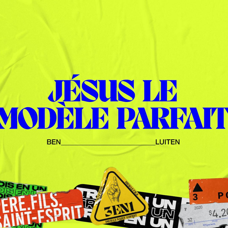 DIMANCHE | Jésus le Modèle Parfait | Ben Luiten
