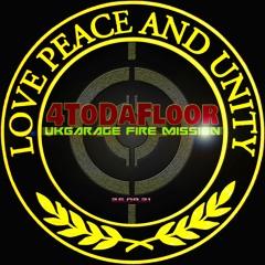 UKGarage Fire Mission (4ToDaFloor)