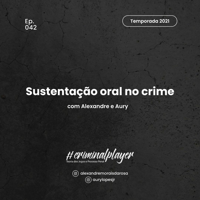 Ep. 042 Sustentação oral no crime