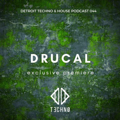 DTHP 044: Detroit Techno & House Podcast featuring Drucal