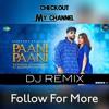 Download Paani Paani ( REMIX ) Badshah x Aastha Gill    Its Dj Ritik #itsdjritik Mp3