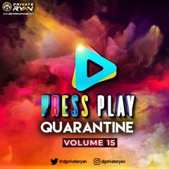 Private Ryan Presents Press Play Quarantine 15 (RAW Summer Vibe)