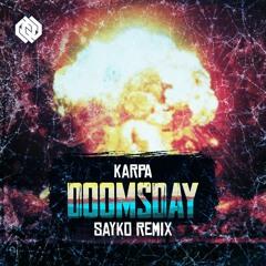 Karpa - Doomsday (Sayko RMX) [FREE DOWNLOAD]