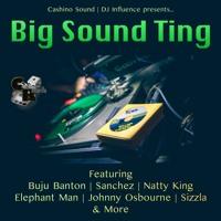 Cashino Sound - Big Sound Ting
