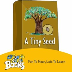 Short Story for kids - A Tiny Seed