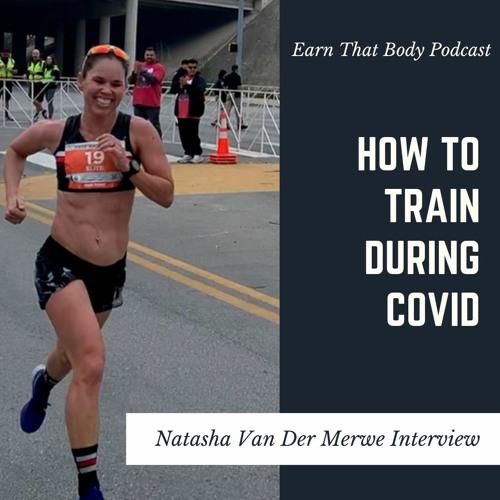 #181.5 How To Train During Covid with Natasha Van Der Merwe