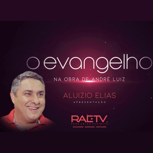 O Evangelho na Obra de André Luiz - por Aluízio Elias