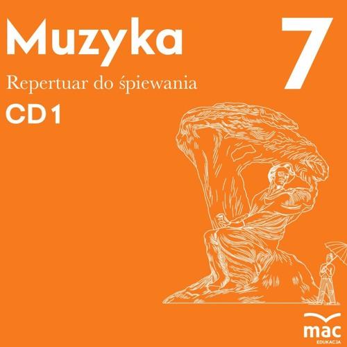Muzyka kl.7. Repertuar do śpiewania CD1