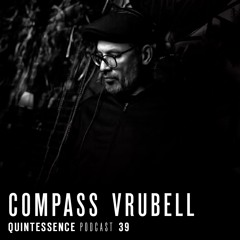 Quintessence Podcast 39 / Compass Vrubell