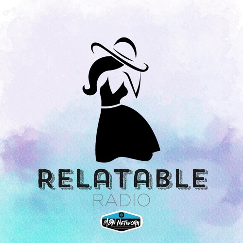 "Relatable Radio S3E3 ""New Beginnings"""