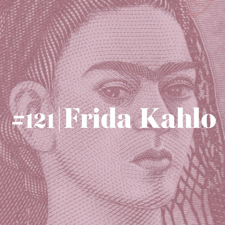#121 Frida Kahlo (live)