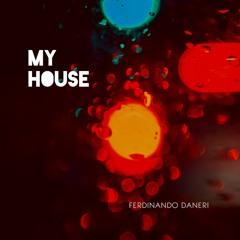 Ferdinando Daneri - My House ( Original Mix )