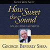 How Great Thou Art (How Sweet The Sound Album Version)