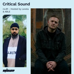 Critical Sound no.91 - Hosted by Levela & ABLE | Rinse FM | 02.06.2021