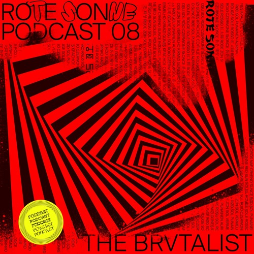 Rote Sonne Podcast 08 | The Brvtalist