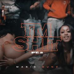 Masio Gunz - TM Shit Pt. 2