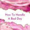 Download How To Handle A Bad Day Mp3