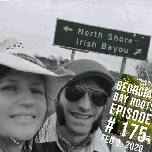 Georgian Bay Roots Episode #175, Feb 9, 2020 (with Dylan and Lauren)