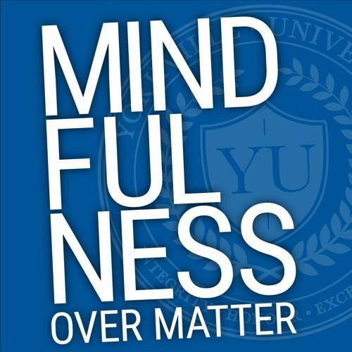 Mindfulness Over Matter Episode 5