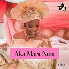 Aka Mara Nma - Seiba
