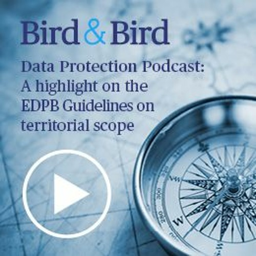 Data Protection Podcast: A highlight on the EDPB Guidelines on territorial scope