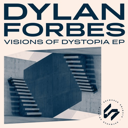 Dylan Forbes - Visions Of Dystopia [Free DL]
