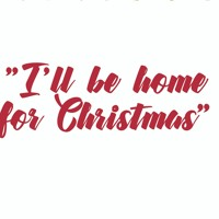 I' il be home - For  Christmas (Kim Gannon Walter Kent)