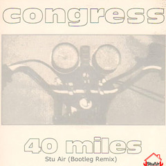40 Miles (Stu Air Bootleg Remix) FREE DOWNLOAD