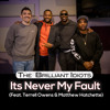 Download Its Never My Fault (Feat. Terrell Owens & Matthew Hatchette) Mp3