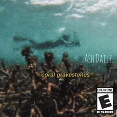 Coral Gravestones