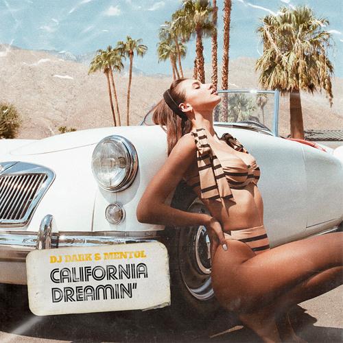 Dj Dark & Mentol - California Dreamin' (Radio Edit)