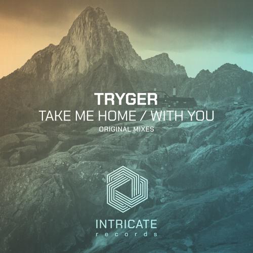 Tryger - Take Me Home / With You